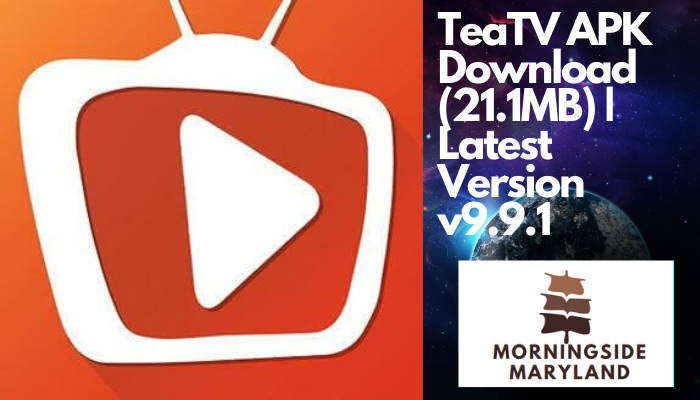 TeaTV APK Download (21.1MB) | Latest Version v9.9.1