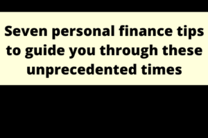 Seven personal finance tips to guide you through these unprecedented times