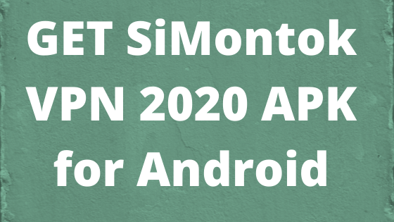 GET SiMontok VPN 2020 APK for Android