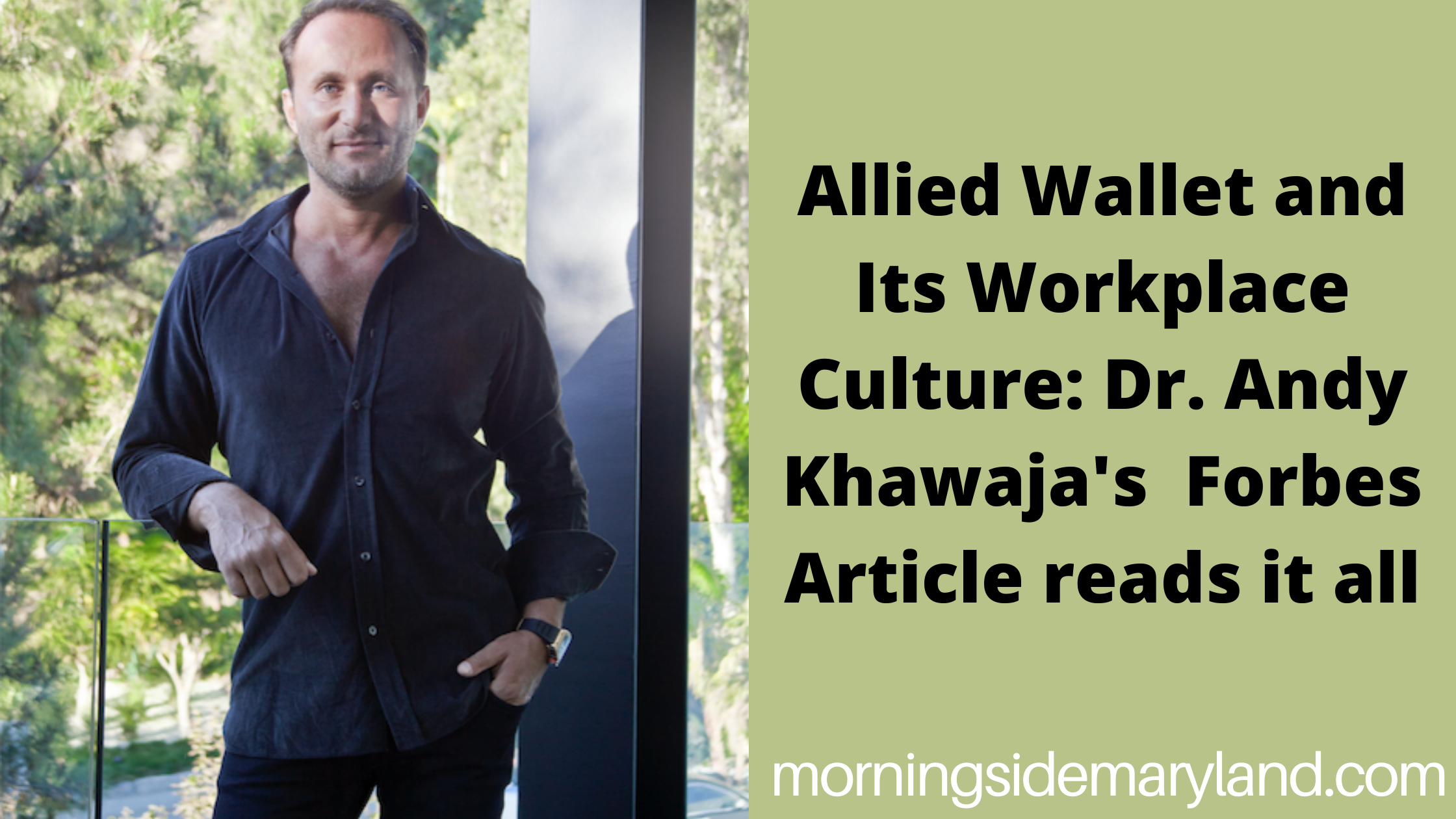 Allied Wallet and Its Workplace Culture: Dr. Andy Khawaja's Forbes Article reads it all