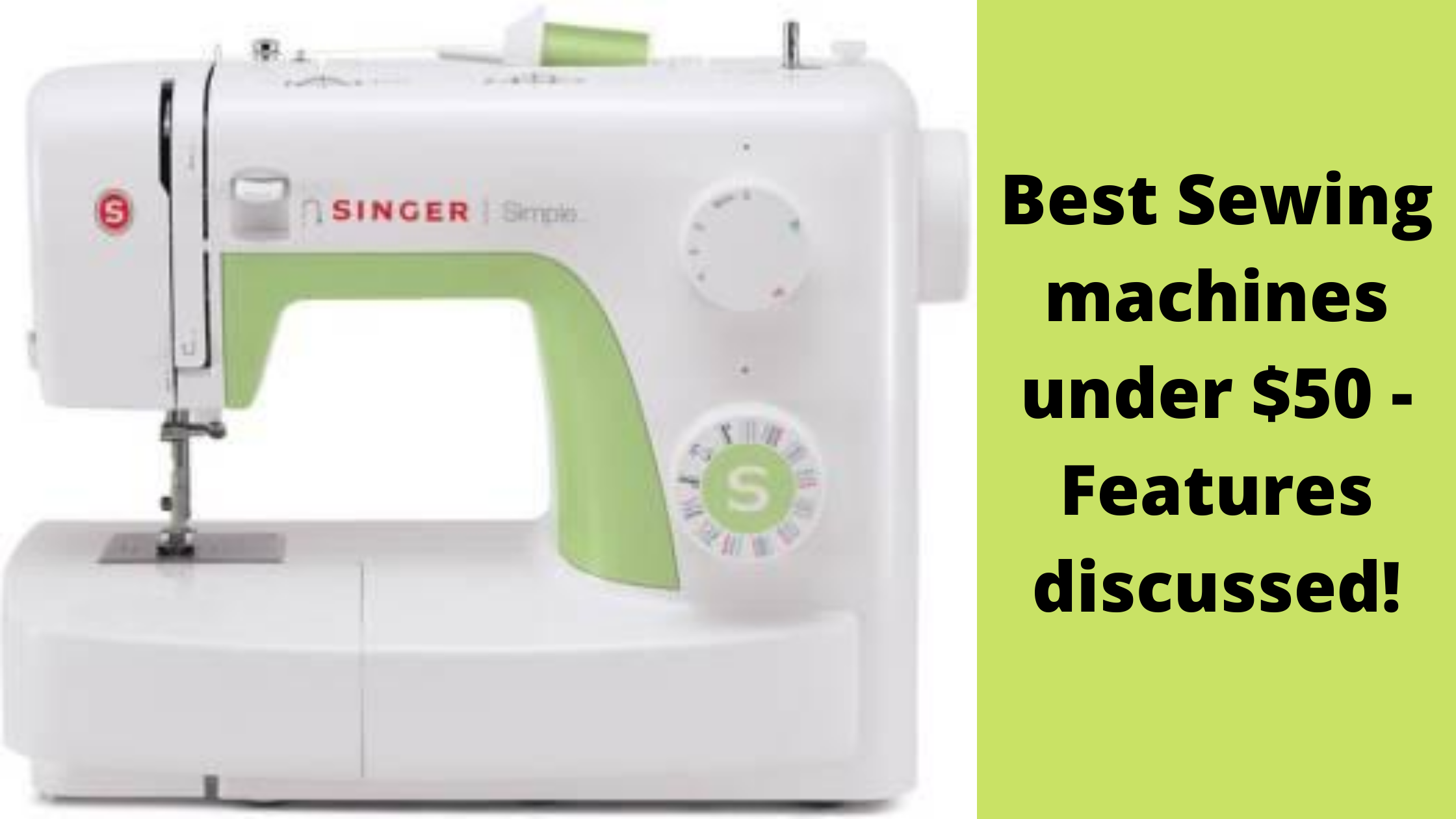 Best Sewing machines under $50 - Features discussed!