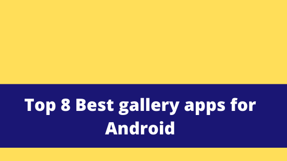 Top 8 Best gallery apps for Android