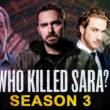 who killed sara season 3
